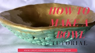 How To Make A Decorative Bowl Using Creative Paperclay®