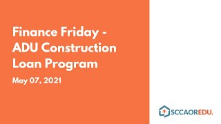 Finance Friday   ADU Construction Loan Program – May 07