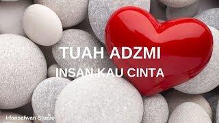 Tuah Adzmi   Insan Kau Cinta(Lirik Video)