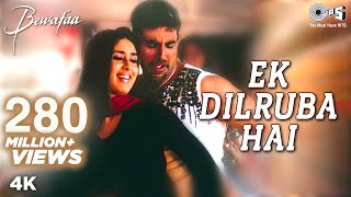 Ek Dilruba Hai - Video Song | Bewafaa | Akshay Kumar