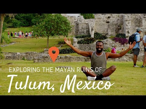 What To Do In Tulum, Mexico In 12 Hours | Mayan Ruins