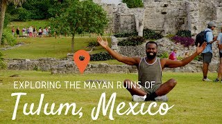What To Do In Tulum, Mexico In 12 Hours   Mayan Ruins
