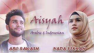 AISYAH ISTRI RASULULLAH (ARABIC & INDONESIAN) - MOSTAFA ABO RAWASH Ft NADA SIKKAH
