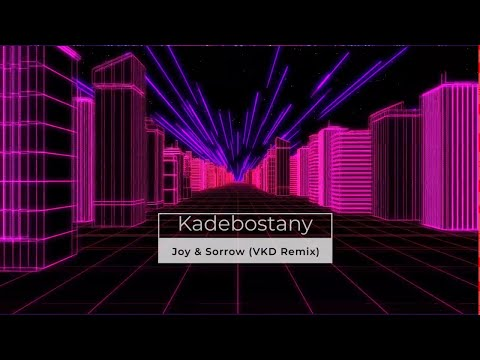 KADEBOSTANY - Joy & Sorrow (VKD Remix)