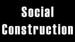 What does social construction really mean?