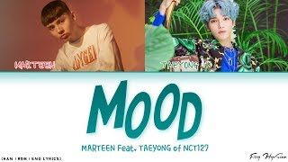 Marteen - Mood (Feat. Taeyong (태용) of NCT) (Color Coded Han|Rom|Eng Lyrics/가사)