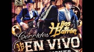 Hijos de Barron - En Vivo con su banda Sinaloense 2015 (Disco Completo/Full Album)
