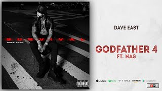 Dave East   Godfather 4 Ft. Nas (Survival)