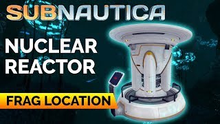 Nuclear Reactor Fragment Locations | SUBNAUTICA