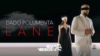 DADO POLUMENTA - LANE (OFFICIAL VIDEO)