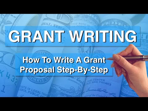 How To Write A Grant Proposal Step-by-Step 2021 | Things Have Changed!