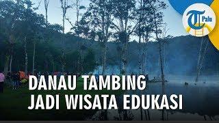 Kawasan Danau Tambing akan Dijadikan Wisata Edukasi