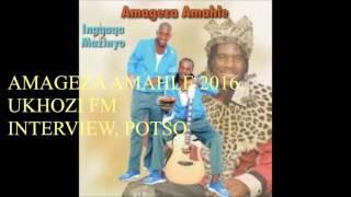 AMAGEZA AMAHLE LIVE INTERVIEW, POTSO, UKHOZI FM, MAY 2016