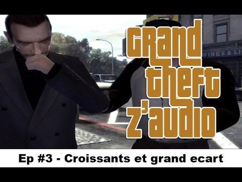 GTZ #3 – Coissants et Grand Ecart ★ Détournement GTA IV