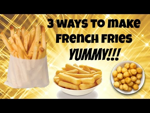 How to Make Handcut French Fries - The 3 Classic Ways