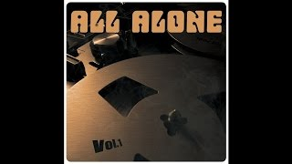 """All Alone """"Save Me From Myself"""""""