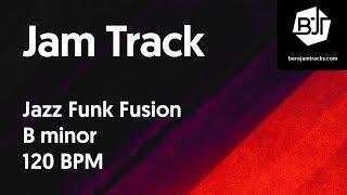 Jazz Funk Fusion Jam Track in B minor 120 BPM
