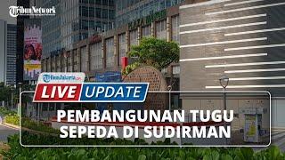 LIVE UPDATE: Diperkirakan Selesai Lebih Cepat, Pembangunan Tugu Sepeda Capai 80 Persen