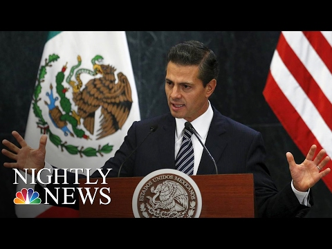 Mexican President Peña Nieto Cancels Meeting With President Donald Trump | NBC Nightly News