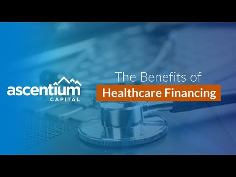 Healthcare financing: Take advantage of financing to acquire equipment & technology Video