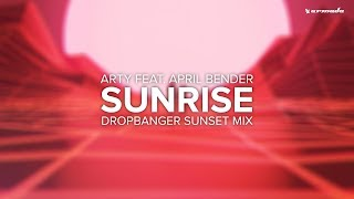 Arty Feat. April Bender   Sunrise (Dropbanger Sunset Mix)