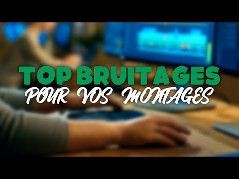 BRUITAGE MONTAGE TÉLÉCHARGER VIDEO POUR
