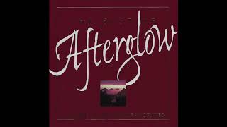 Selections From Afterglow's - The Best Of Afterglow, Volume 2: Original Favorites (Full Album)