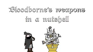 Bloodborne's weapons in a nutshell