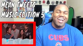Mean Tweets Music Edition 5 REACTION