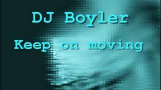 DJ Boyler - Keep on moving
