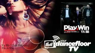 Play & Win - Ya Bb - Club Version - YourDancefloorTV