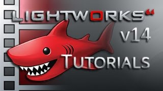 Lightworks 14 - Tutorial for Beginners [COMPLETE]*