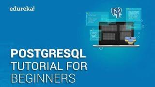 PostgreSQL Tutorial For Beginners | Learn PostgreSQL | Introduction to PostgreSQL | Edureka