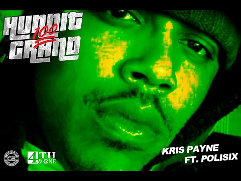 Hunnit Grand by Kris Payne Feat. Polisix - Official Lyric Video