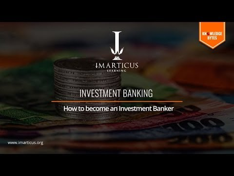 How to Become an Investment Banker - #KnowledgeBytes ...