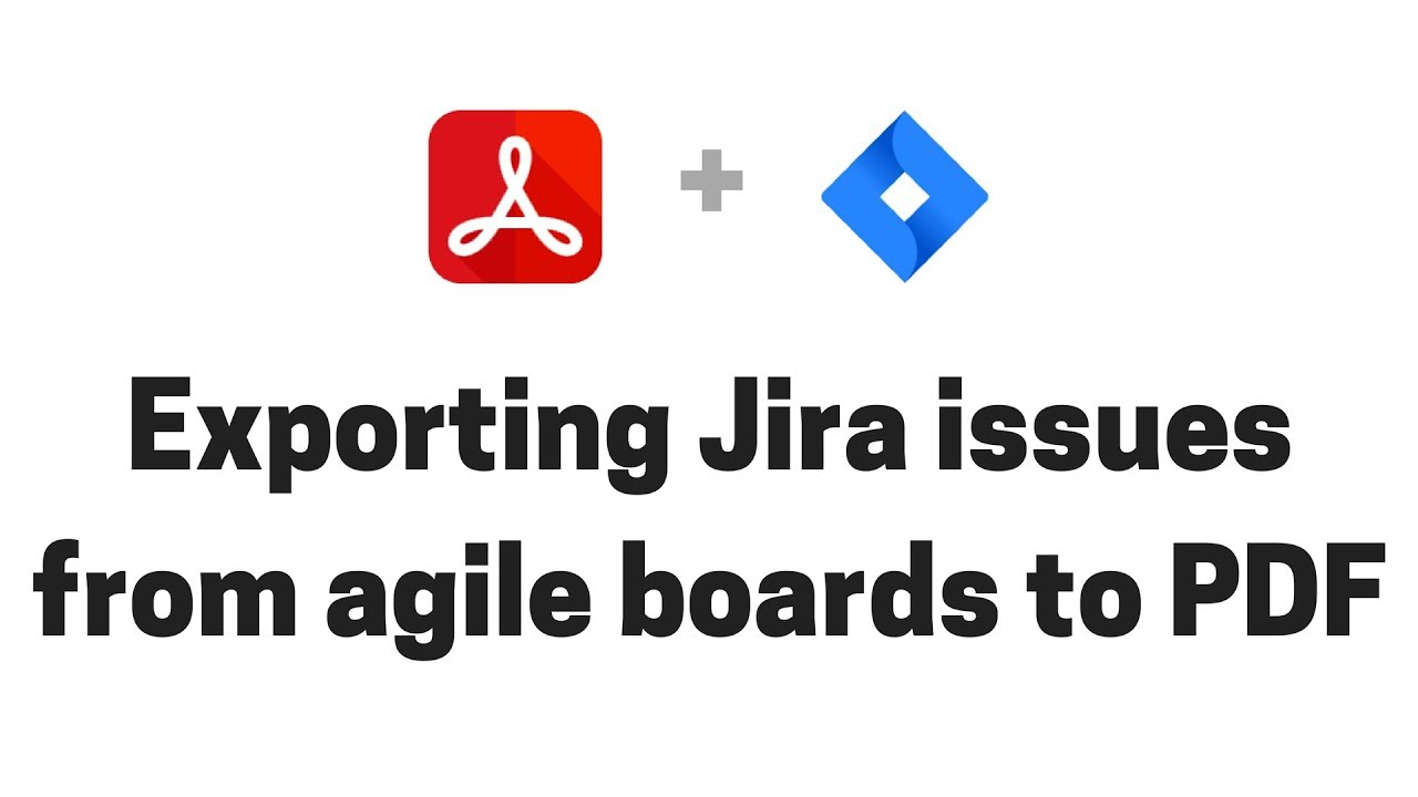 Exporting Jira issues from agile boards to PDF