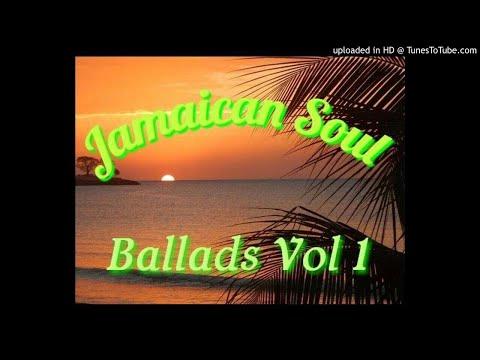 JAMAICAN SOUL BALLADS VOL.1 Ft. SOUL HITS FROM REGGAE ARTISTES