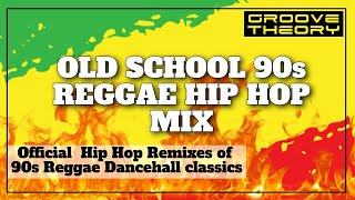 90s Reggae Hip Hop Mix Vol 1 // Official Remixes & Blends // Groove Theory