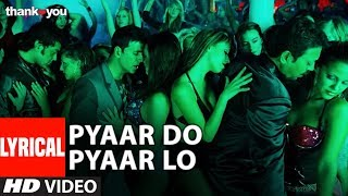 "Lyrical: ""Pyaar Do Pyar Lo"" Video | Thank You | Akshay Kumar, Bobby Deol | Mika Singh"