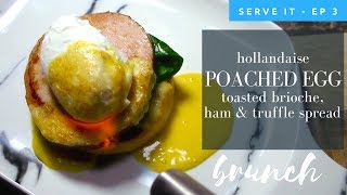 Episode 3 - Hollandaise, Poached Egg, Toasted Brioche, Ham and Black Truffle Spread