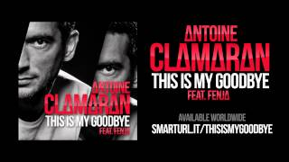 "Antoine Clamaran feat. Fenja - ""This Is My Goodbye"" (Official Radio Edit)"
