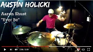 Austin Holicki - Aaron Shust - Ever Be - Drum Cover