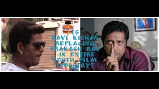 Is Ravi Kishan Replacing Prakash Raj in Entire South Film Industry?