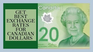 Best Exchange rates for Canadian Dollars before coming to Canada