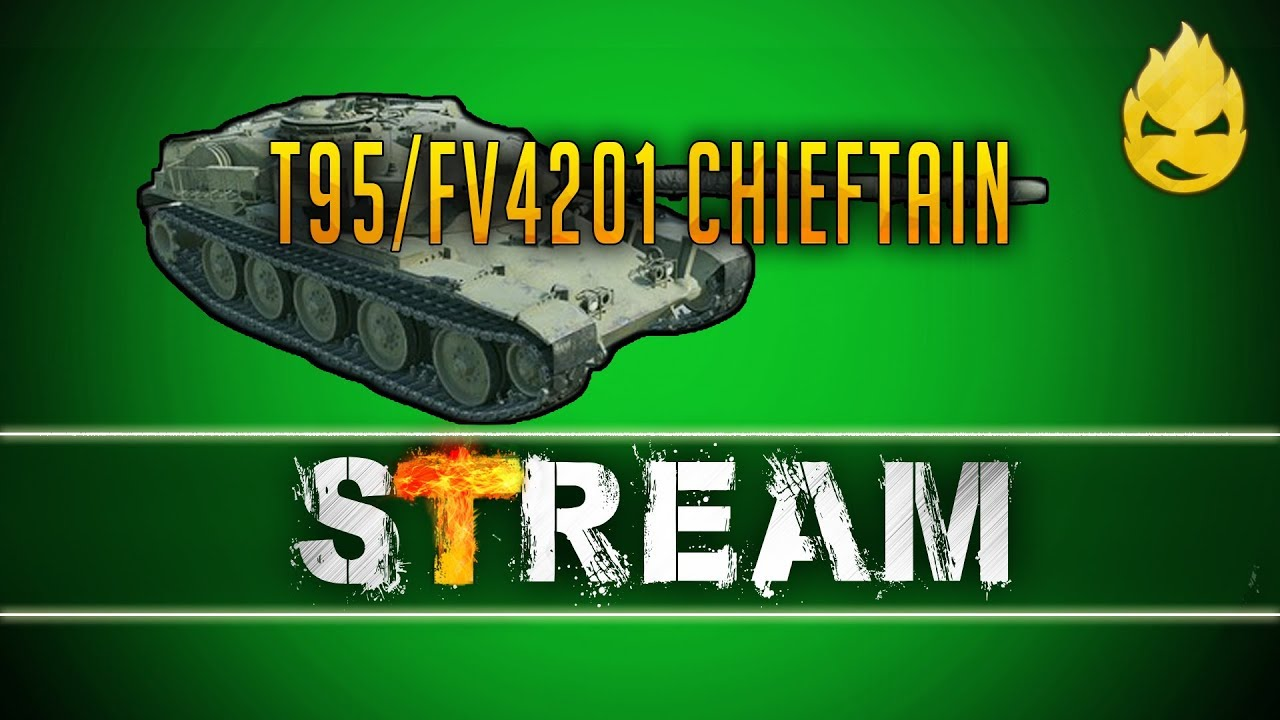 ★ T95/FV4201 Chieftain ★