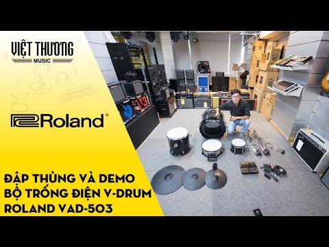 Đập thùng và demo bộ trống điện Roland VAD-503 hơn 100tr