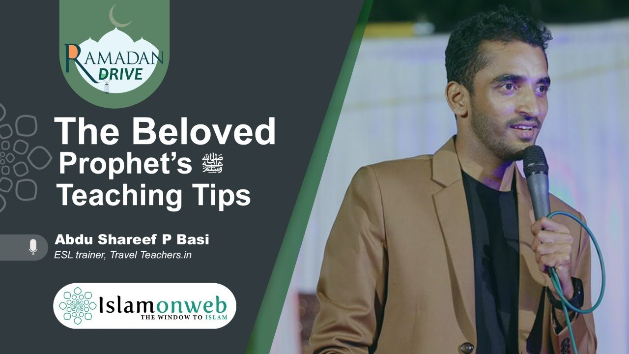 The Beloved Prophet's (S) Teaching Tips | Abdu Shareef P Basi | Islamonweb Ramdan Drive Day 26