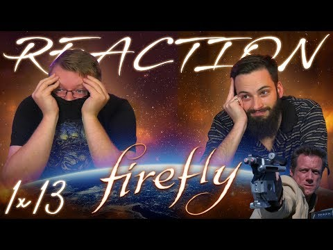 Firefly 1x13 REACTION!!