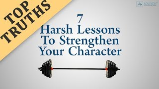 CHARACTER DEVELOPMENT - 7 Harsh Lessons To Strengthen Your Character