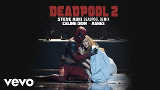 Céline Dion   Ashes (Steve Aoki Deadpool Demix) (Official Audio)